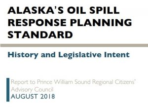 "Cover of report titled ""Alaska's Oil Spill Response Planning Standard - History and Legislative Intent"